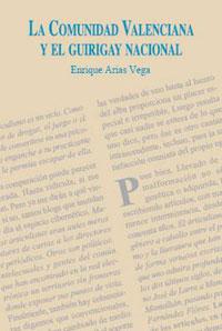 Cubierta del libro La Comunidad Valenciana y el guirigay nacional, de Enrique Arias Vega.