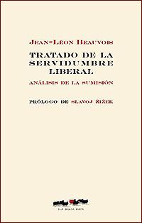 Cubierta del libro Tratado de la servidumbre liberal: análisis de la sumisión de Jean-Léon Beauvois