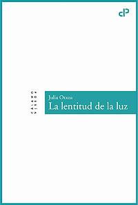 Cubierta del libro La lentitud de la luz, de Julia Otxoa.