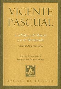 Cubierta del libro a la Vida, a la Muerte y a mi Bienamada, de Vicente Pascual.