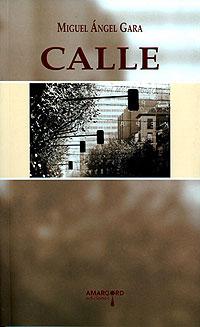 Cubierta del libro Calle, de Miguel Ángel Gara.