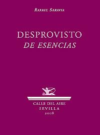 Cubierta del libro Desprovisto de esencias, de Rafael Saravia.
