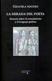 Cubierta del libro La mirada del poeta, de Graciela Maturo