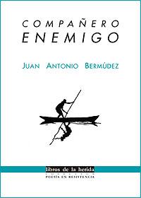 Cubierta del libro Compañero enemigo, de Juan Antonio Bermúdez