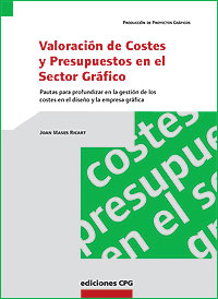 Cubierta del libro Valoración de Costes y Presupuestos en el Sector Gráfico.
