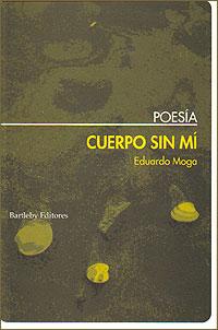 Cubierta del libro Cuerpo sin mí, de Eduardo Moga.