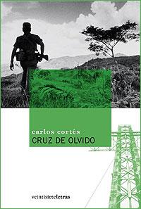 Cubierta del libro CRUZ DE OLVIDO, de Carlos Cortés.