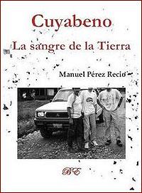 Cubierta del libro Cuyabeno, la sangre de la tierra, de Manuel Pérez Recio.