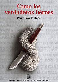 Cubierta del libro Como los verdaderos héroes, de Percy Galindo