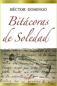 Cubierta del libro Bitácoras de Soledad, de Héctor Domingo.