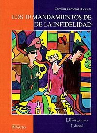 Cubierta del libro Los diez mandamientos de la infidelidad, de Carolina Cardemil Quezada.