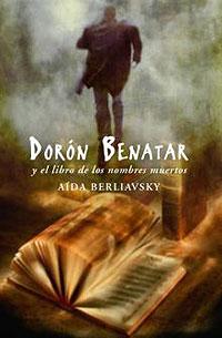 Cubierta del libro Dorón Benatar y el libro de los nombres muertos, de Aída Berliavsky.