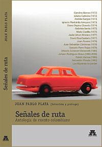 Cubierta del libro Señales de ruta. Antología de cuento colombiano. Selección y prólogo de Juan Pablo Plata.