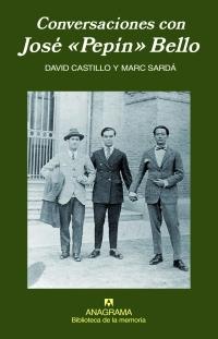 Cubierta del libro Conversaciones con José Pepín Bello, de David Castillo y Marc Sardá