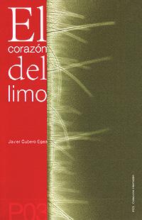 Cubierta de El corazón del limo, de Javier Cubero, Paralelo Sur Ediciones.