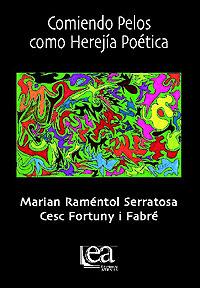 Cubierta del libro Comiendo Pelos como Herejía Poética, de Marian Raméntol y Cesc Fortuny.
