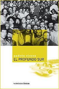 Cubierta del libro El profundo Sur, de Andrés Rivera.