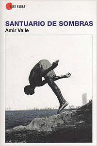 Cubierta del libro Santuario de sombras, de Amir Valle.