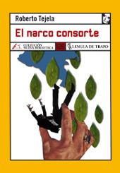 Cubierta de la novela El narco consorte, de Roberto Tejela