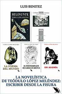 Cubierta del libro sobre la novelística de Teódulo López Meléndez